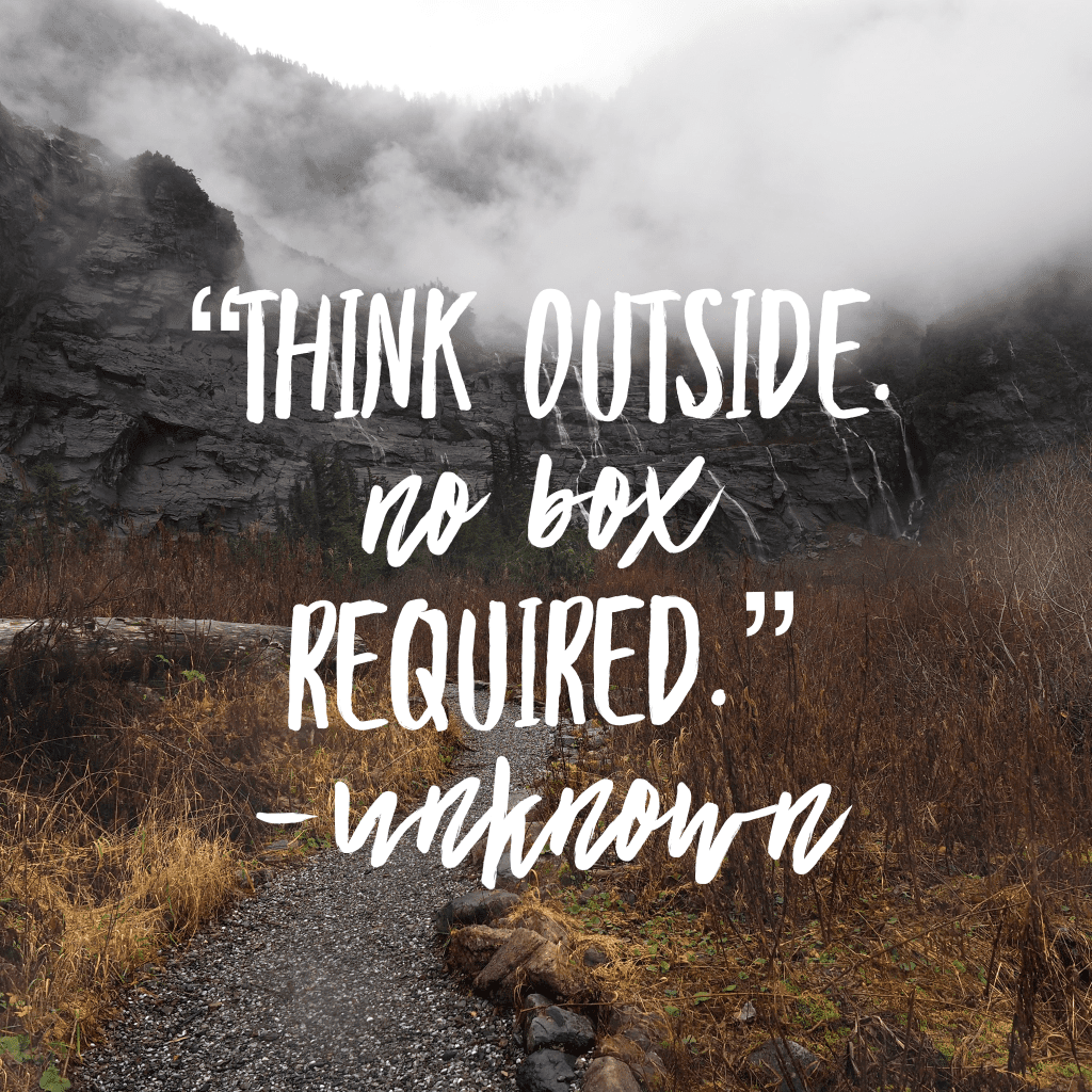 Hiking quote: Think outside. no box required.
